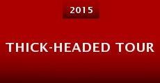 Thick-Headed Tour (2015) stream
