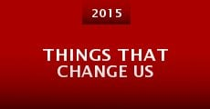 Película Things That Change Us