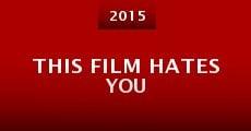 This Film Hates You (2015) stream