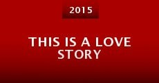 Película This Is a Love Story