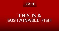 Película This Is A Sustainable Fish