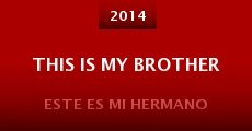 This Is My Brother (2014) stream