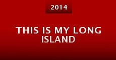 This Is My Long Island (2014) stream
