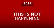 This Is Not Happening (2014) stream