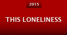 This Loneliness (2015)