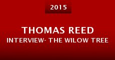 Thomas Reed Interview- the Wilow Tree (2015) stream