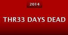 Thr33 Days Dead (2014)