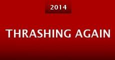Thrashing Again (2014) stream