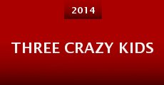 Three Crazy Kids (2014) stream