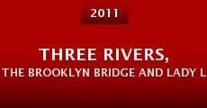 Three Rivers, the Brooklyn Bridge and Lady Liberty (2014) stream