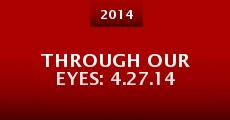 Película Through Our Eyes: 4.27.14