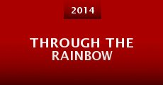 Through the Rainbow (2014) stream
