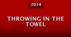 Throwing in the Towel (2014) stream