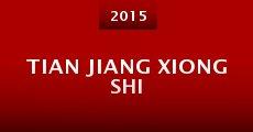 Película Tian jiang xiong shi