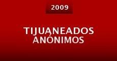 Película Tijuaneados anónimos