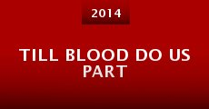 Till Blood Do Us Part (2014)