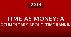 Time As Money: A Documentary About Time Banking (2014) stream