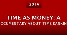 Película Time As Money: A Documentary About Time Banking