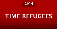 Time Refugees (2014)