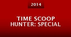 Película Time Scoop Hunter: Special