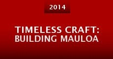 Timeless Craft: Building Mauloa (2014)