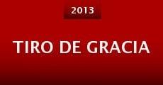Tiro de gracia (2013) stream