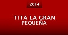 Tita La Gran Pequeña (2014) stream