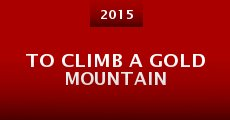 To Climb a Gold Mountain (2015)
