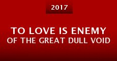 Película To Love is Enemy of the Great Dull Void