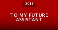 To My Future Assistant