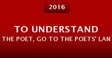 To Understand the Poet, Go to the Poets' Land (2015) stream