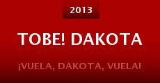 Tobe! Dakota (2013)