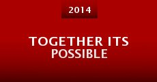 Together Its Possible (2014) stream