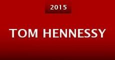 Película Tom Hennessy