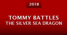 Película Tommy Battles the Silver Sea Dragon