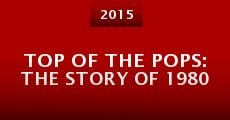 Película Top of the Pops: The Story of 1980