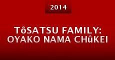 Tôsatsu family: Oyako nama chûkei (2014) stream