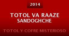 Totol va Raaze Sandoghche (2014) stream