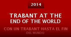 Trabant at the End of the World (2014) stream