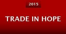 Trade in Hope (2015) stream