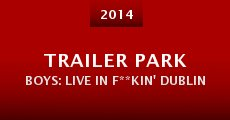 Trailer Park Boys: Live in F**kin' Dublin (2014)