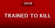 Trained to Kill (2015) stream