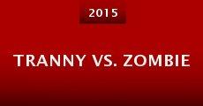 Película Tranny vs. Zombie