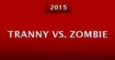 Tranny vs. Zombie (2015) stream