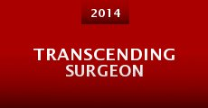 Película Transcending Surgeon