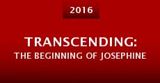 Transcending: The Beginning of Josephine (2015) stream