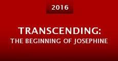 Transcending: The Beginning of Josephine (2015)