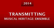 Transmitting Musical Heritage: Ensemble (2014) stream