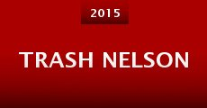 Trash Nelson (2015) stream