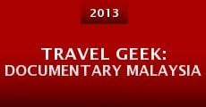 Travel Geek: Documentary Malaysia (2013) stream